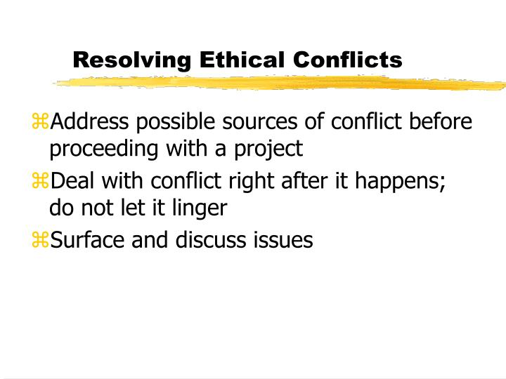 Resolving Ethical Conflicts