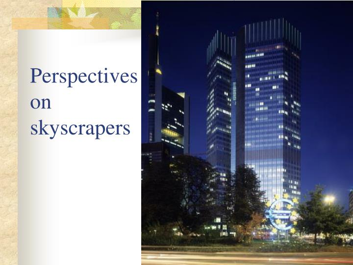 Perspectives on skyscrapers