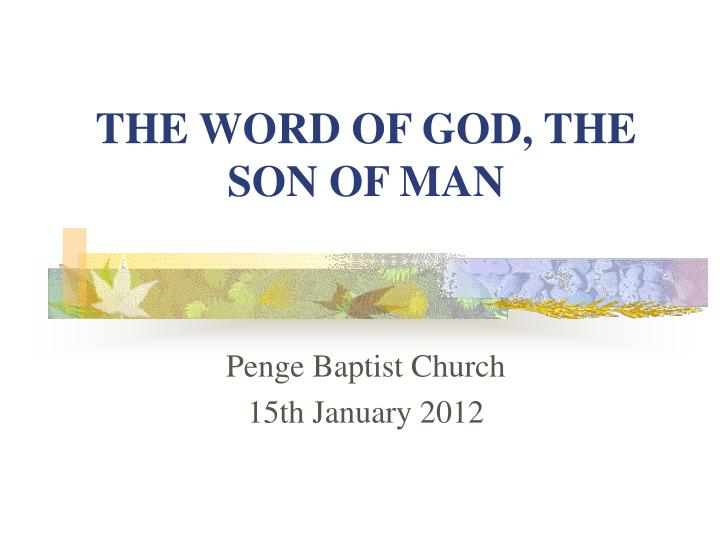 The word of god the son of man