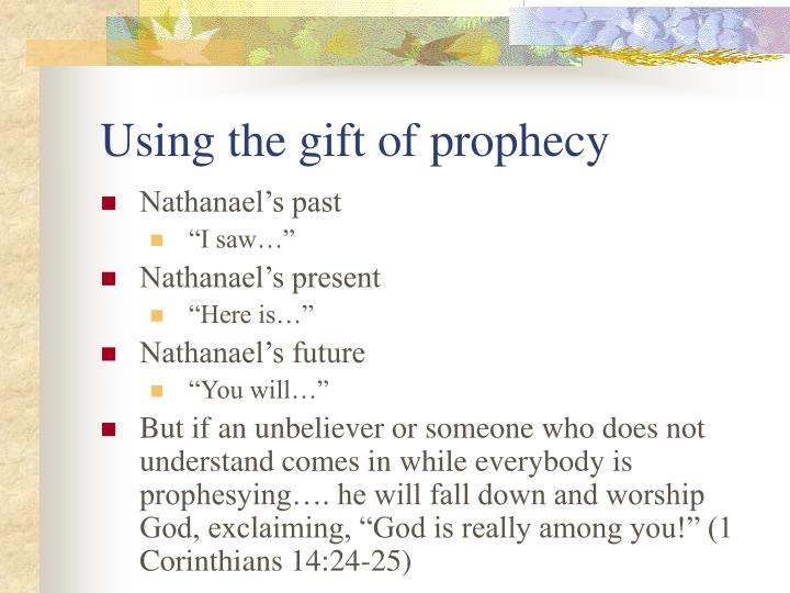 Using the gift of prophecy