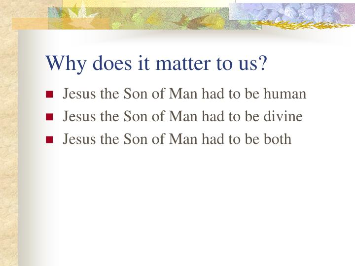 Why does it matter to us?