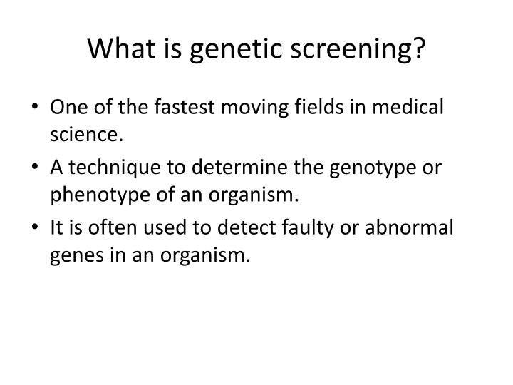 What is genetic screening?