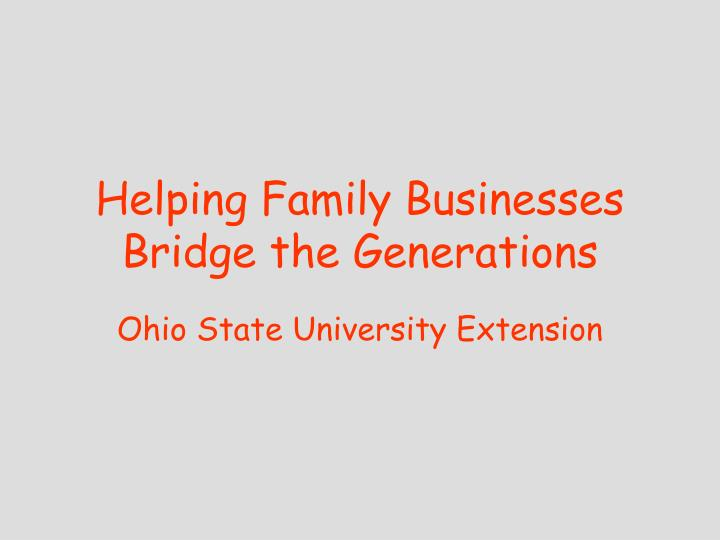helping family businesses bridge the generations n.