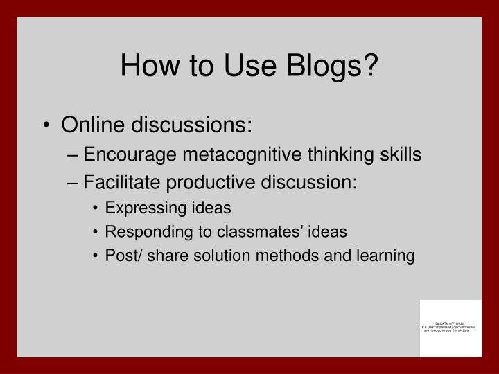 How to Use Blogs?
