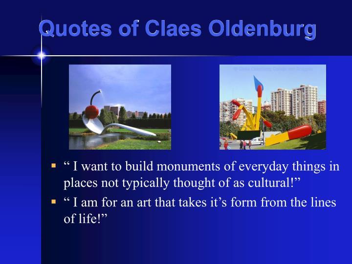 Quotes of claes oldenburg