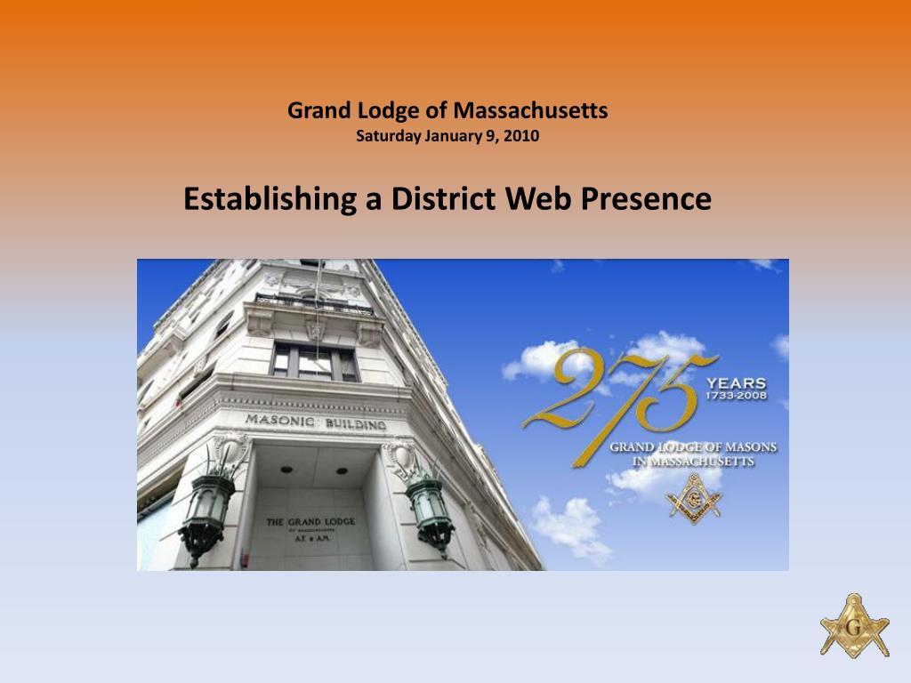 grand lodge of massachusetts saturday january 9 2010 establishing a district web presence l.