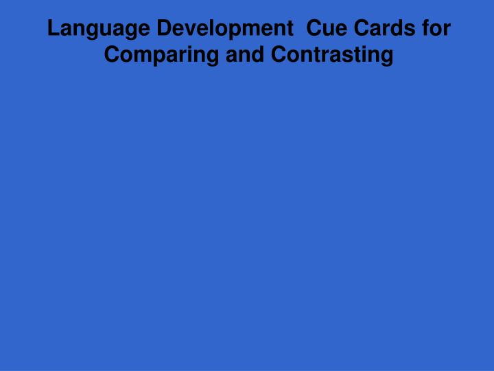 Language Development  Cue Cards for Comparing and Contrasting