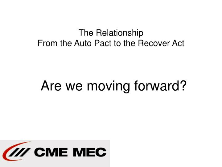 The relationship from the auto pact to the recover act
