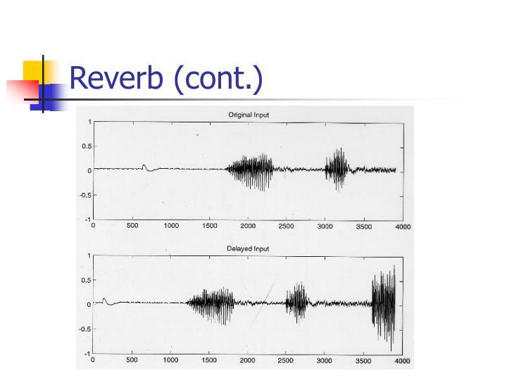 Reverb (cont.)