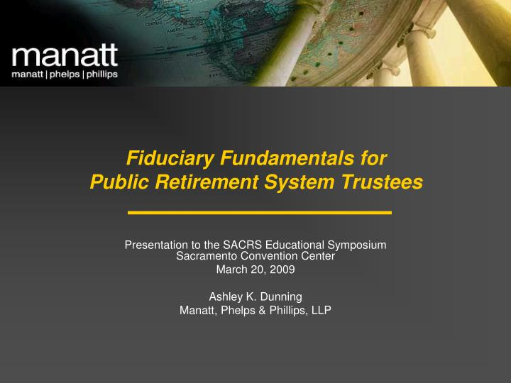 fiduciary fundamentals for public retirement system trustees