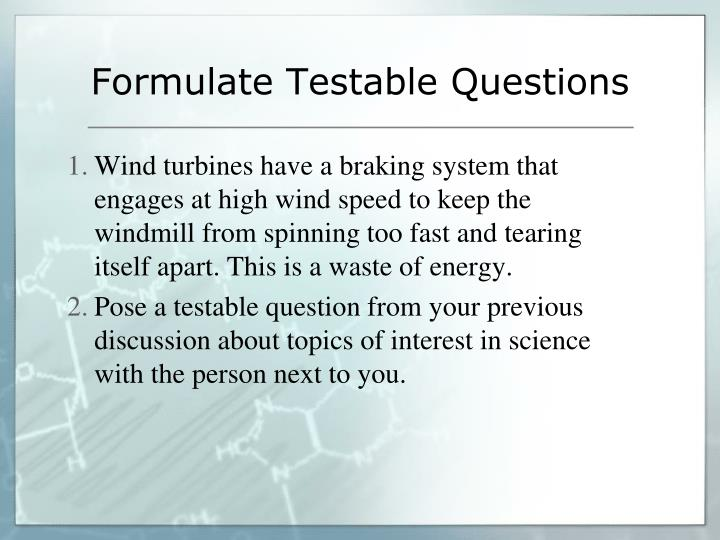 Formulate Testable Questions