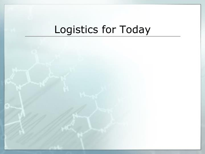 Logistics for Today