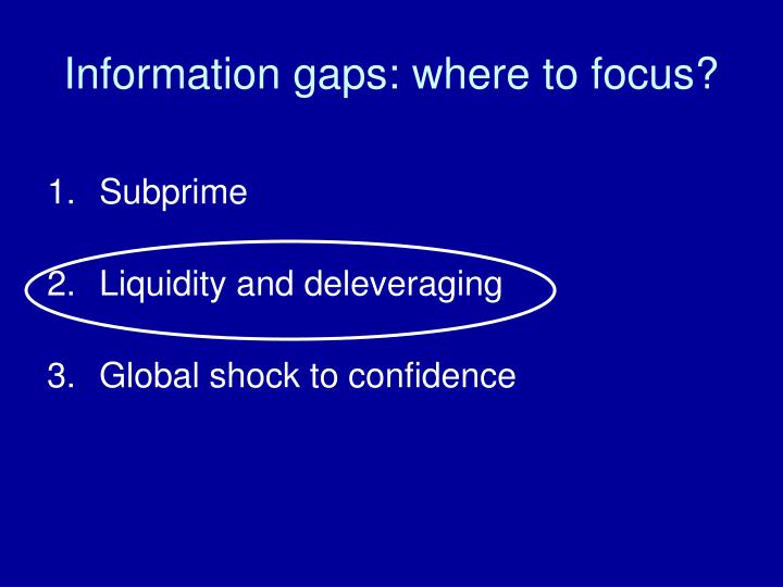 Information gaps: where to focus?