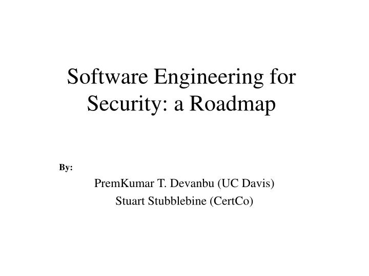 Software engineering for security a roadmap