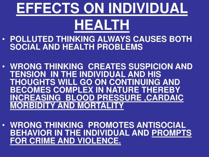 EFFECTS ON INDIVIDUAL HEALTH