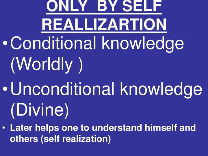 ONLY  BY SELF REALLIZARTION