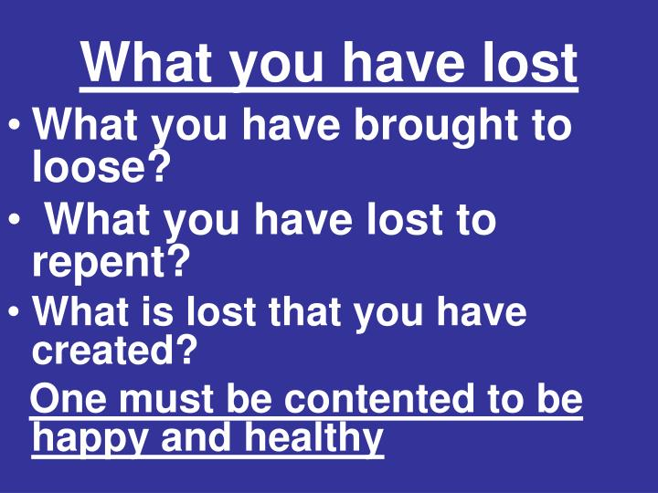 What you have lost