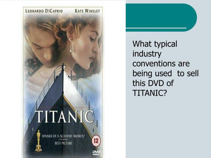 What typical industry conventions are being used  to sell this DVD of TITANIC?