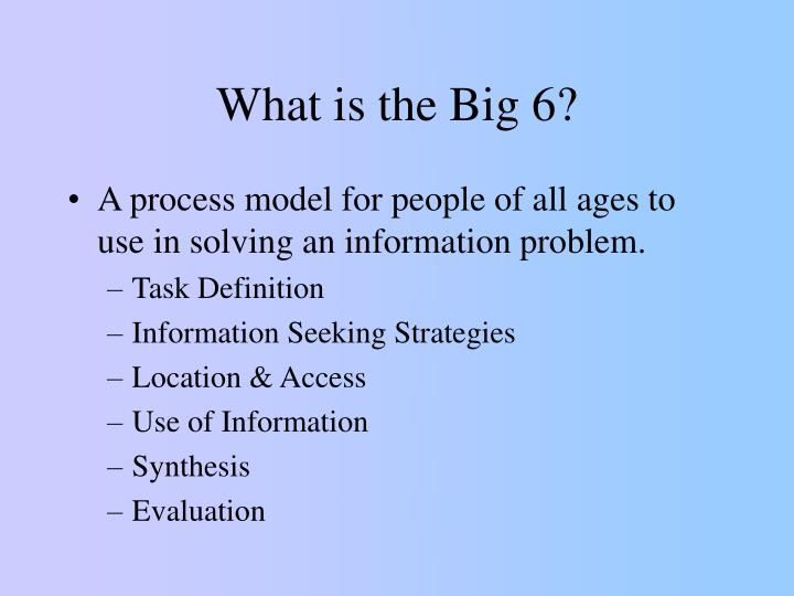 What is the big 6