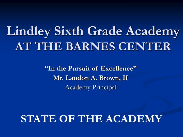 lindley sixth grade academy at the barnes center n.