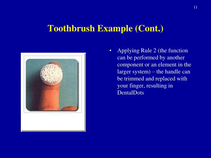 Toothbrush Example (Cont.)