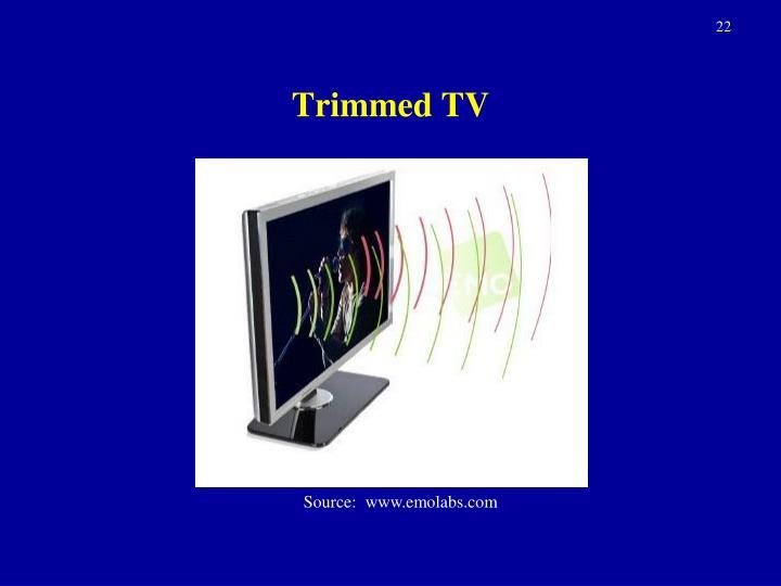 Trimmed TV