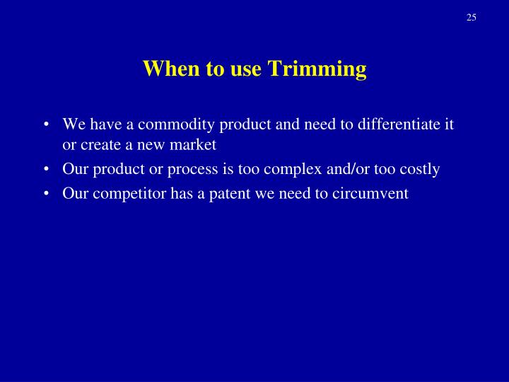 When to use Trimming