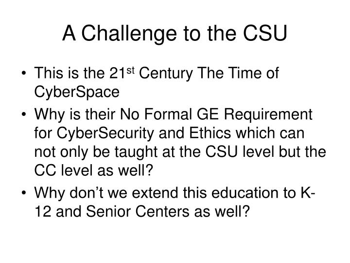A Challenge to the CSU