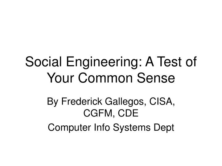 Social engineering a test of your common sense