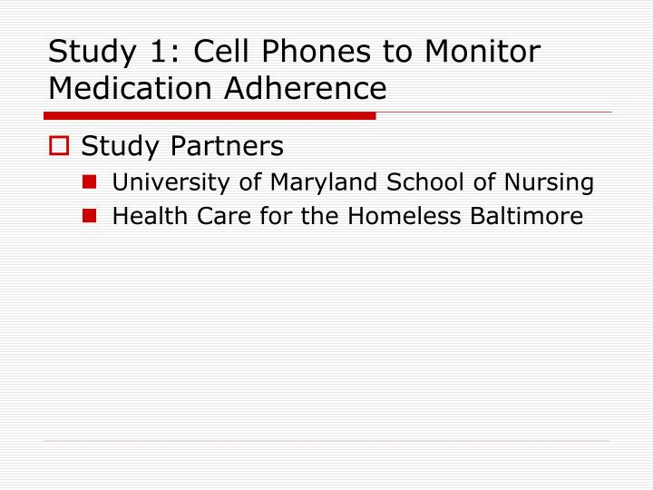 Study 1: Cell Phones to Monitor Medication Adherence
