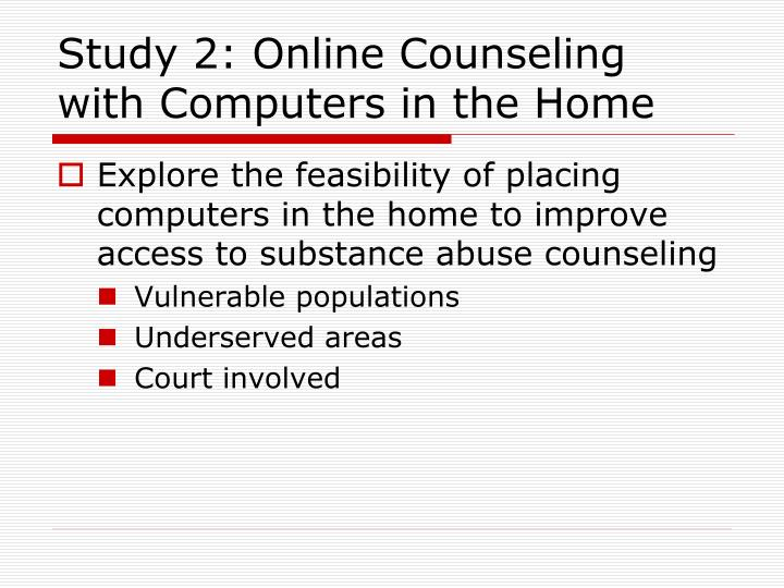 Study 2: Online Counseling with Computers in the Home