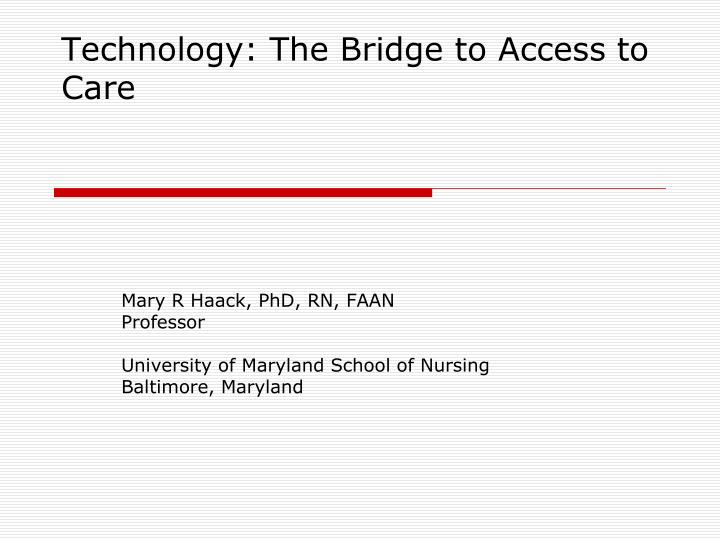 Technology the bridge to access to care