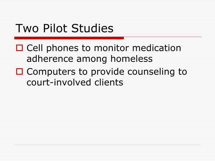 Two Pilot Studies
