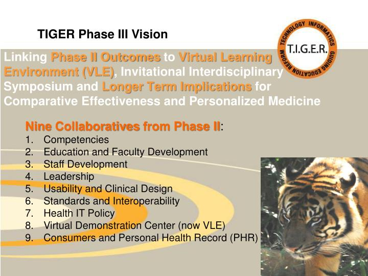 TIGER Phase III Vision