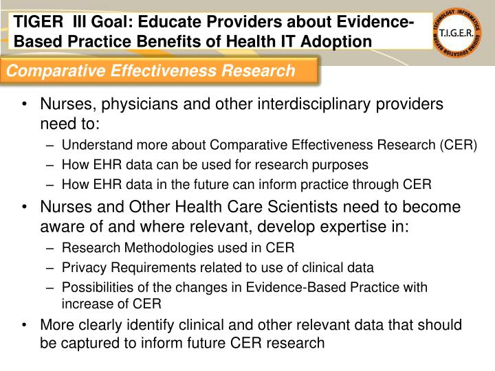 TIGER  III Goal: Educate Providers about Evidence-Based Practice Benefits of Health IT Adoption