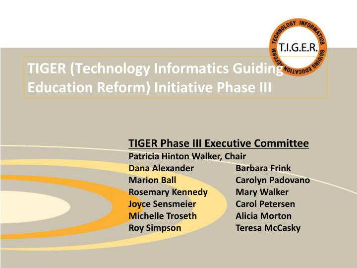 Tiger technology informatics guiding education reform initiative phase iii
