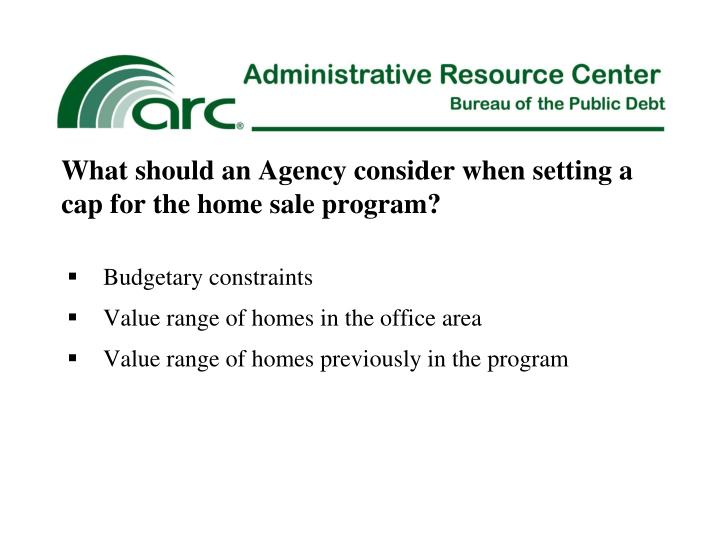 What should an Agency consider when setting a cap for the home sale program?