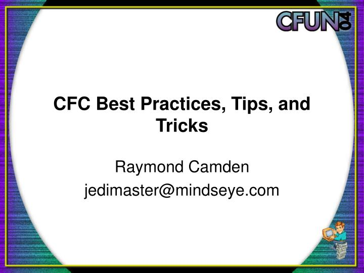 cfc best practices tips and tricks n.