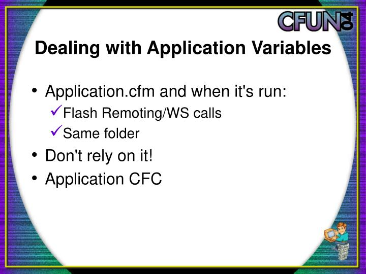 Dealing with Application Variables