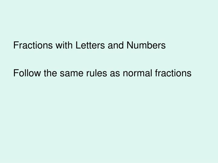 Fractions with Letters and Numbers