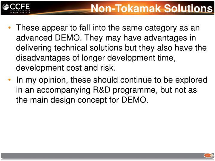 Non-Tokamak Solutions