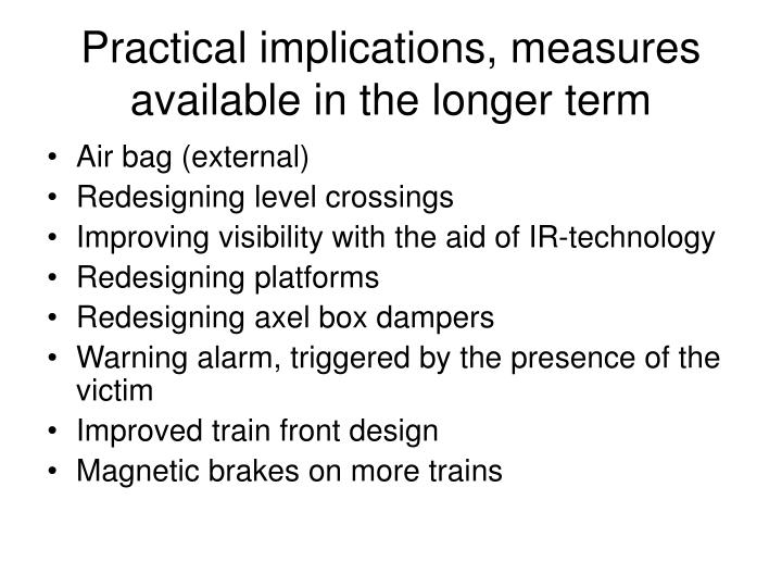 Practical implications, measures available in the longer term