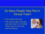 do many people take part in clinical trials