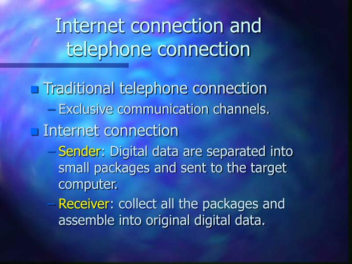 Internet connection and telephone connection
