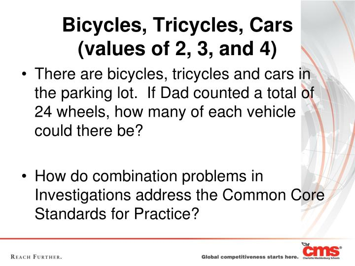 There are bicycles, tricycles and cars in the parking lot.  If Dad counted a total of 24 wheels, how many of each vehicle could there be?