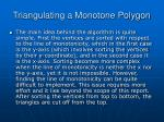 triangulating a monotone polygon
