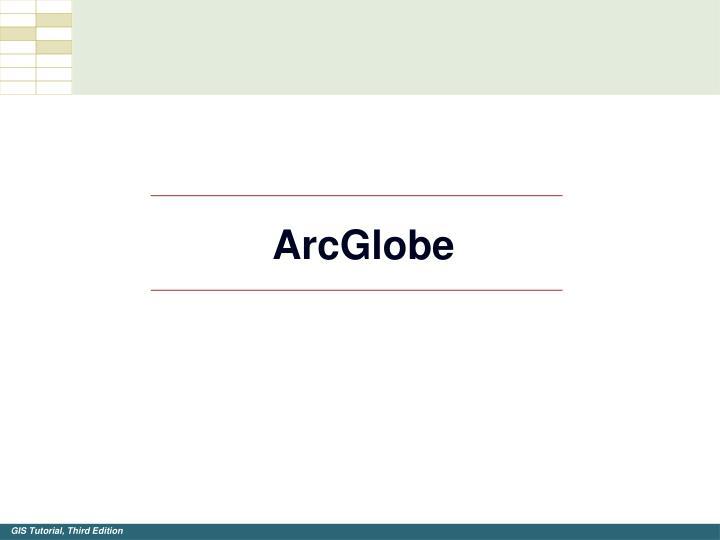 ArcGlobe