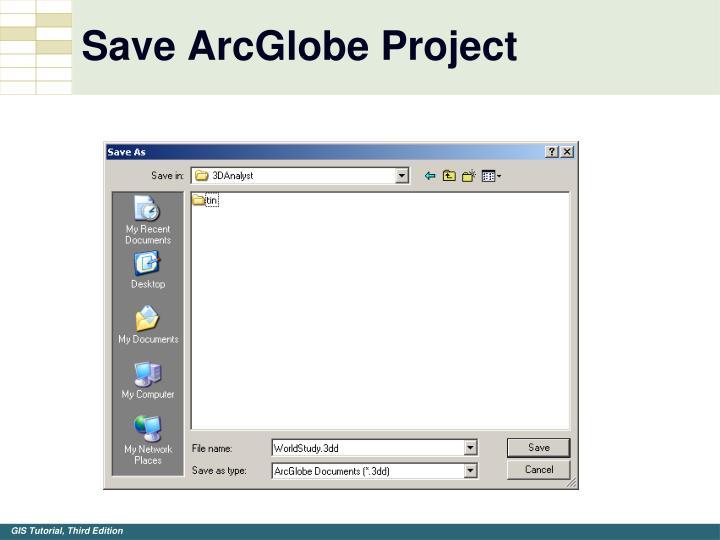 Save ArcGlobe Project