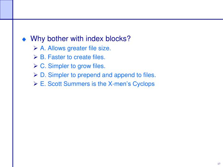 Why bother with index blocks?
