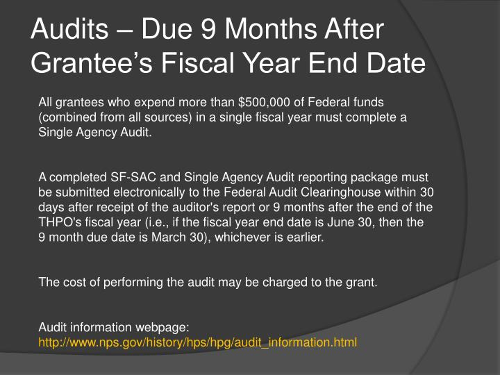 Audits – Due 9 Months After Grantee's Fiscal Year End Date